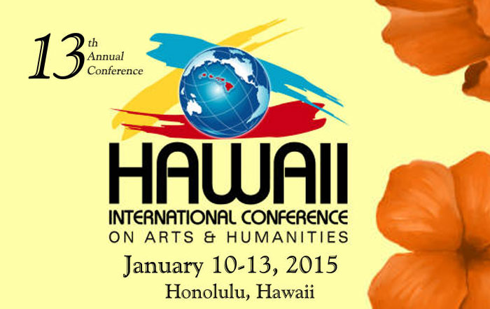 13th Annual Hawaii International Conference Arts & Humanity